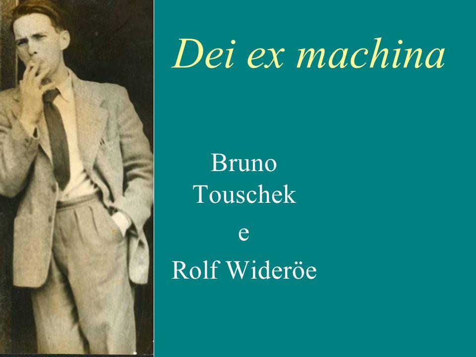 Dei ex machina Bruno Touschek e Rolf Wideröe