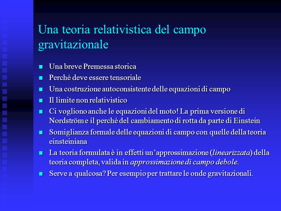 Premessa storica In 1907, it seemed that any number of minor modifications could make Newtonian gravitation theory compatible with Einsteins new new special theory of relativity.* In particular, what of the possibility of a small modification to Newtonian gravitation theory in order to render it Lorentz invariant and thus compatible with special relativity.