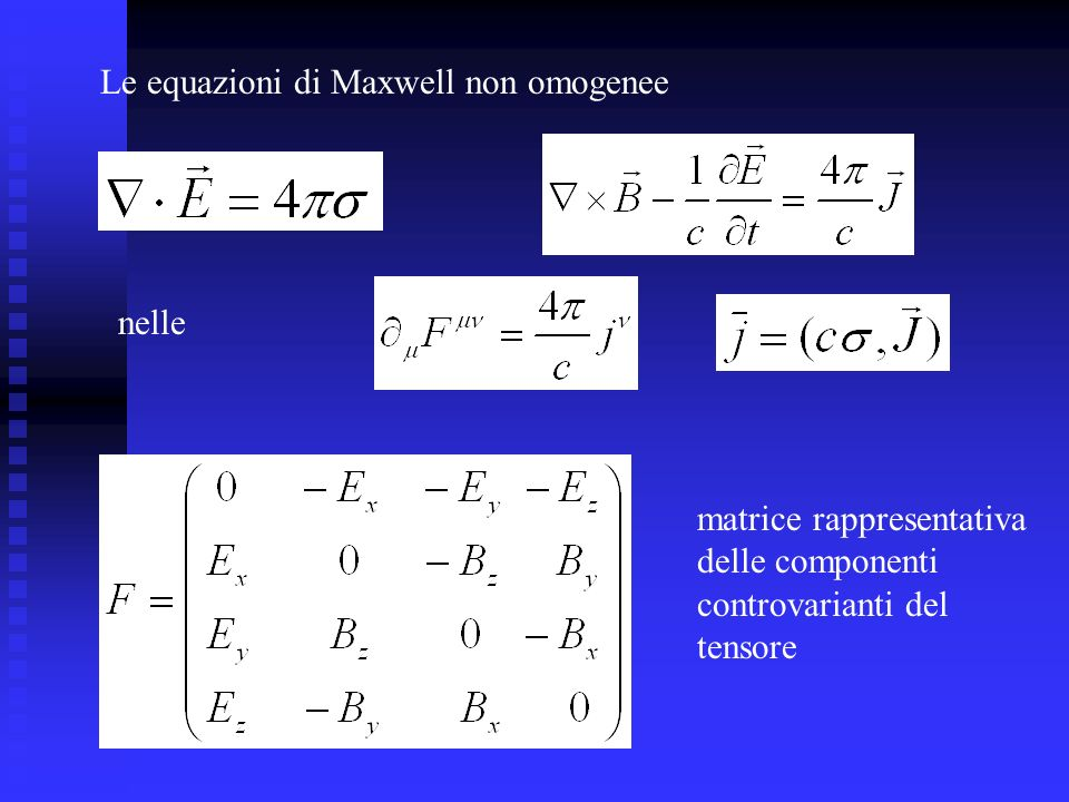 Le equazioni di Maxwell non omogenee nelle matrice rappresentativa delle componenti controvarianti del tensore