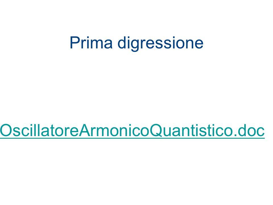 Prima digressione OscillatoreArmonicoQuantistico.doc