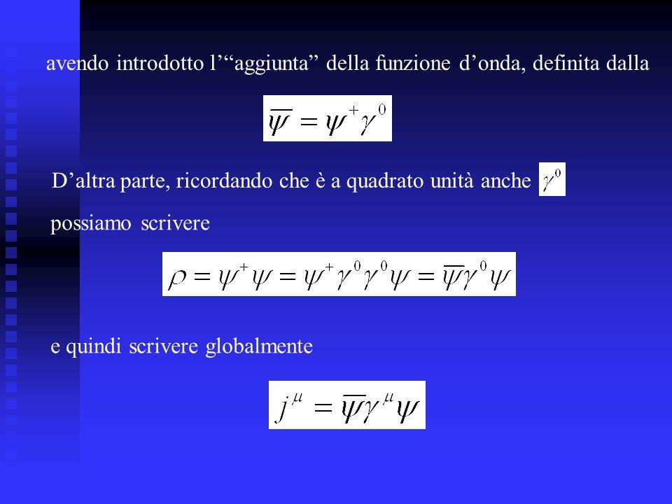 avendo introdotto laggiunta della funzione donda, definita dalla Daltra parte, ricordando che è a quadrato unità anche possiamo scrivere e quindi scrivere globalmente
