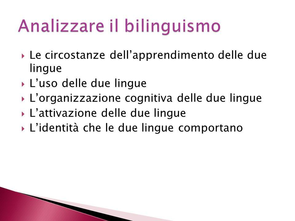 Bilinguismo infantile vs bilinguismo adulto B.