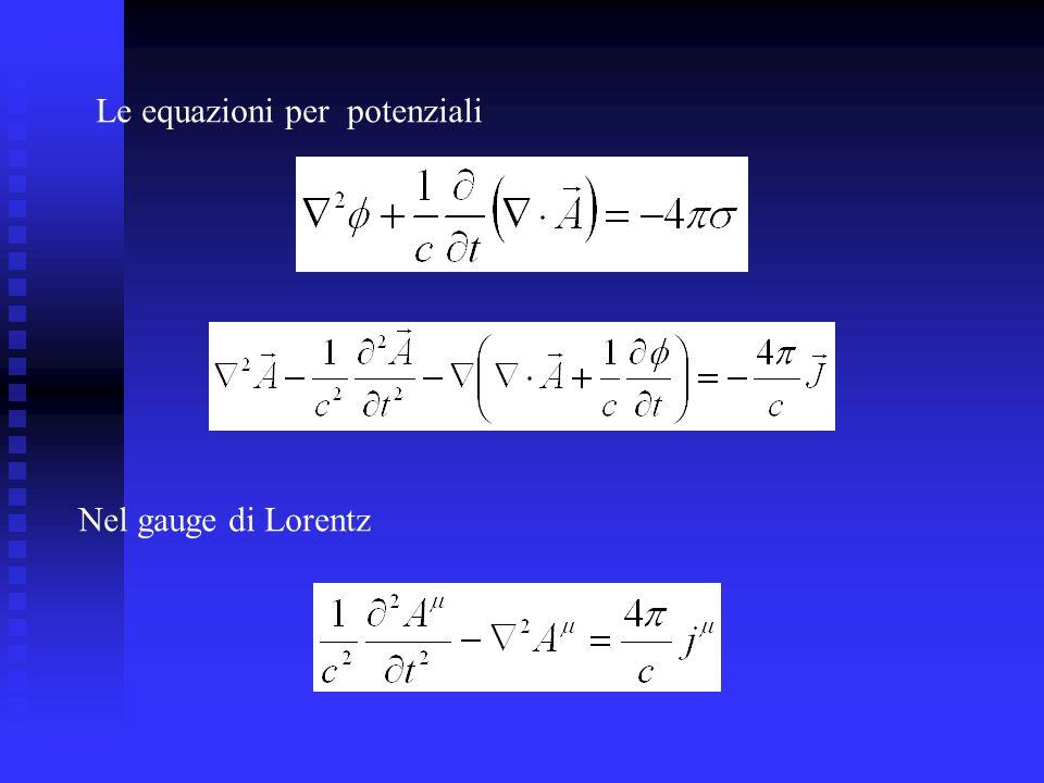 Le equazioni per potenziali Nel gauge di Lorentz