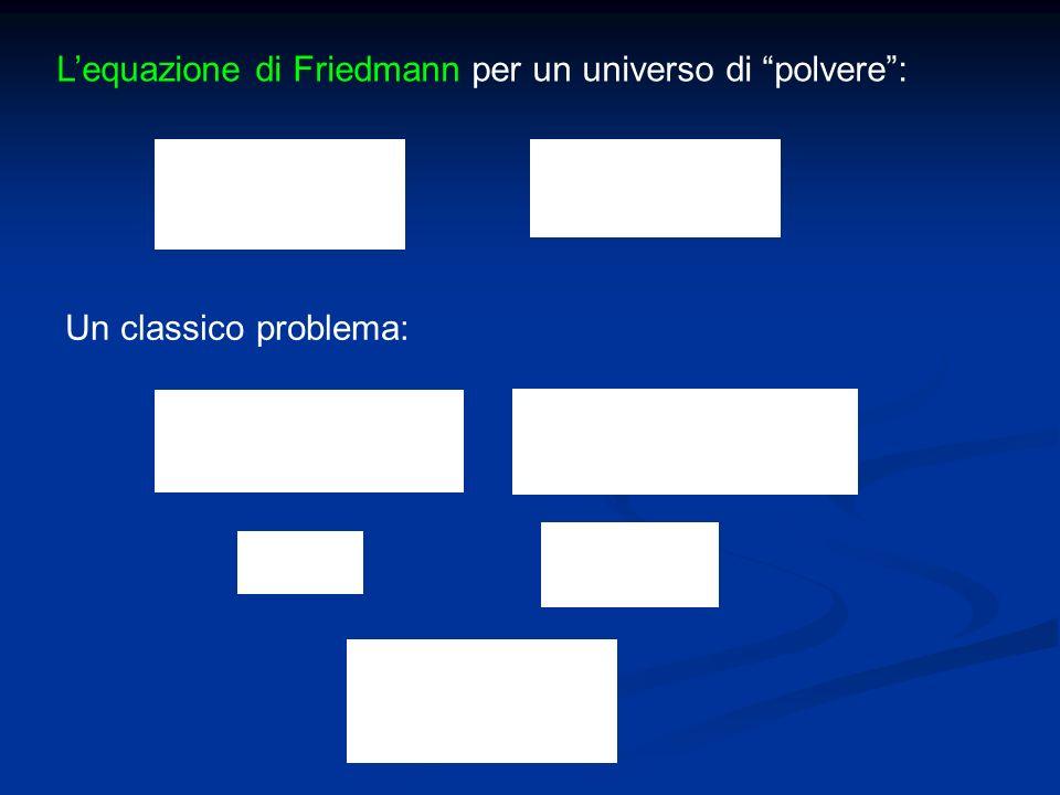 Lequazione di Friedmann per un universo di polvere: Un classico problema: