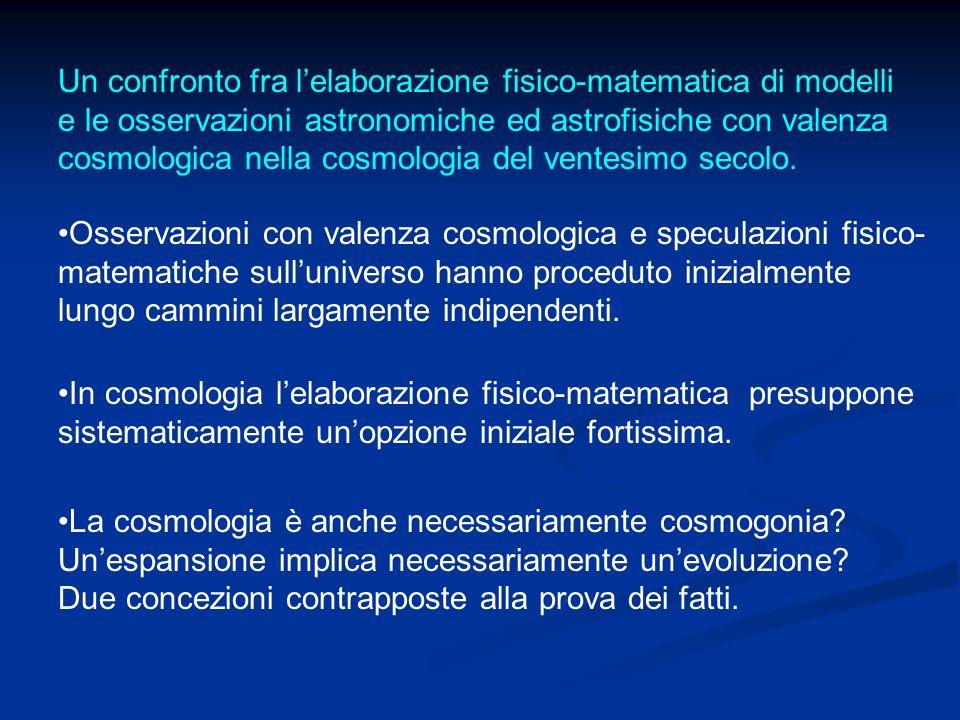 Un confronto fra lelaborazione fisico-matematica di modelli e le osservazioni astronomiche ed astrofisiche con valenza cosmologica nella cosmologia de