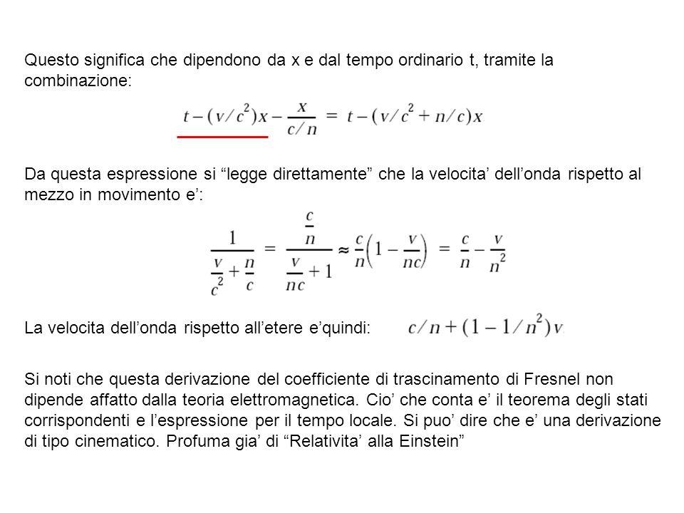 Questo significa che dipendono da x e dal tempo ordinario t, tramite la combinazione: Da questa espressione si legge direttamente che la velocita dell