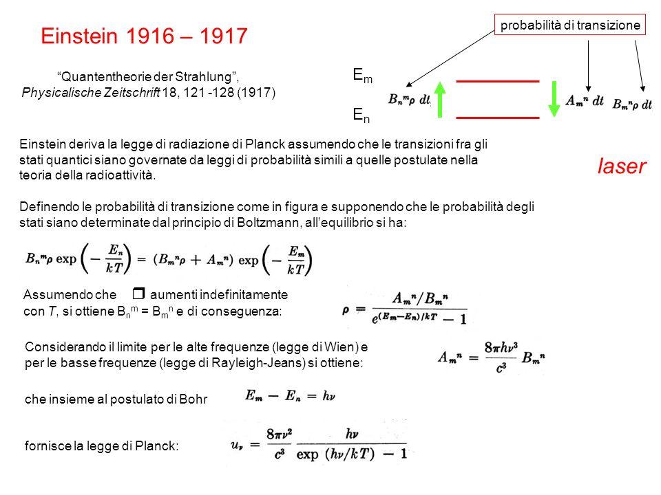 EmEnEmEn Einstein deriva la legge di radiazione di Planck assumendo che le transizioni fra gli stati quantici siano governate da leggi di probabilità