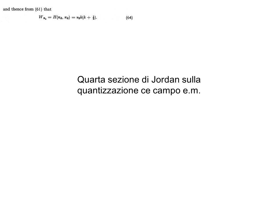 Quarta sezione di Jordan sulla quantizzazione ce campo e.m.