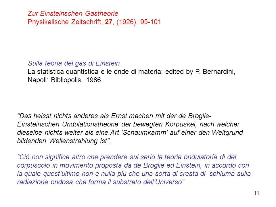 11 Zur Einsteinschen Gastheorie Physikalische Zeitschrift, 27, (1926), 95-101 Sulla teoria del gas di Einstein La statistica quantistica e le onde di