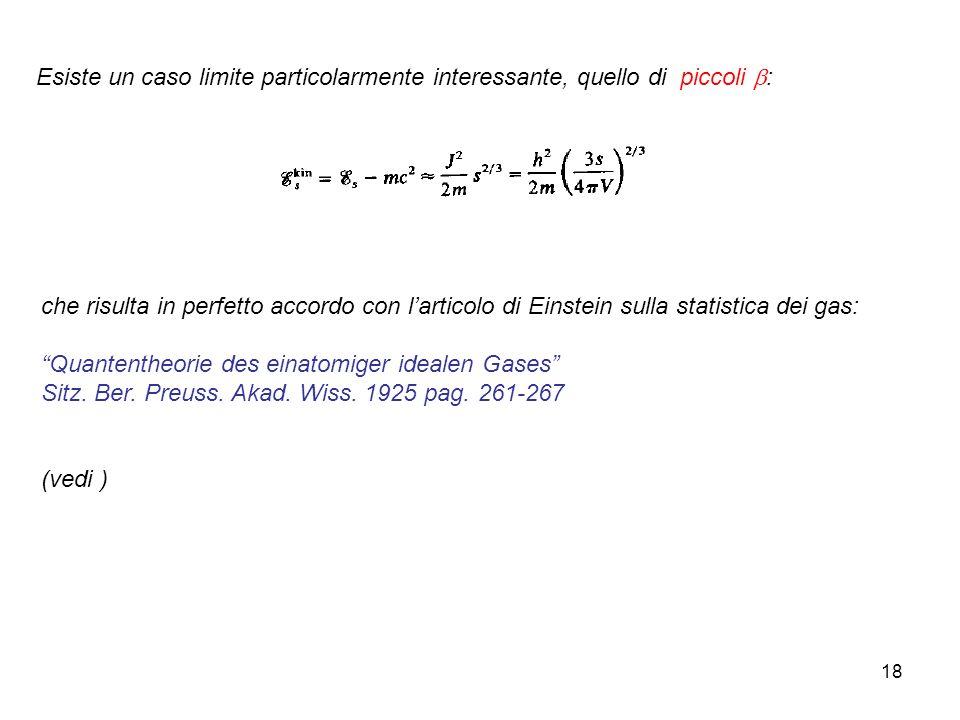 18 Esiste un caso limite particolarmente interessante, quello di piccoli : che risulta in perfetto accordo con larticolo di Einstein sulla statistica