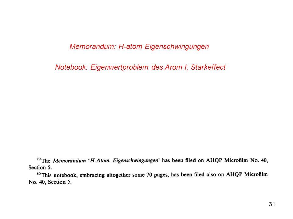 31 Memorandum: H-atom Eigenschwingungen Notebook: Eigenwertproblem des Arom I; Starkeffect