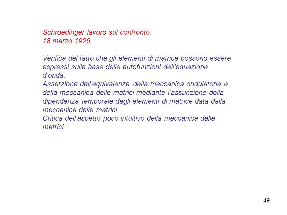49 Schroedinger lavoro sul confronto: 18 marzo 1926 Verifica del fatto che gli elementi di matrice possono essere espressi sulla base delle autofunzio