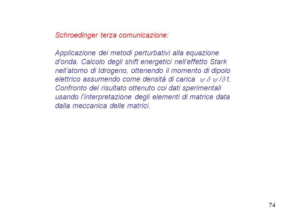 74 Schroedinger terza comunicazione: Applicazione dei metodi perturbativi alla equazione donda. Calcolo degli shift energetici nelleffetto Stark nella