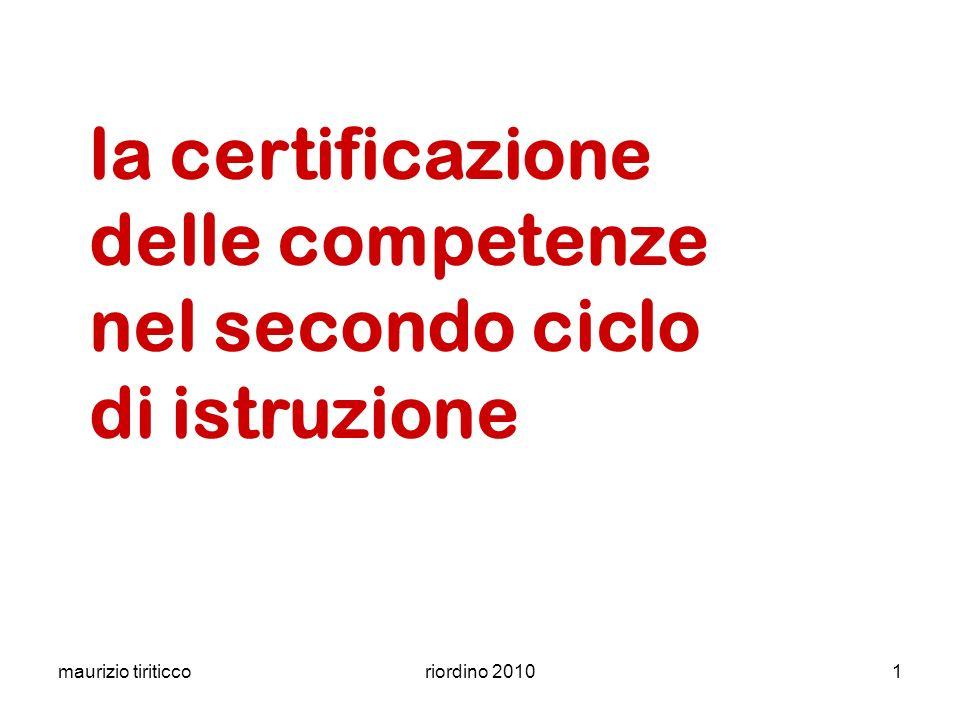 maurizio tiriticcoriordino 20101 la certificazione delle competenze nel secondo ciclo di istruzione