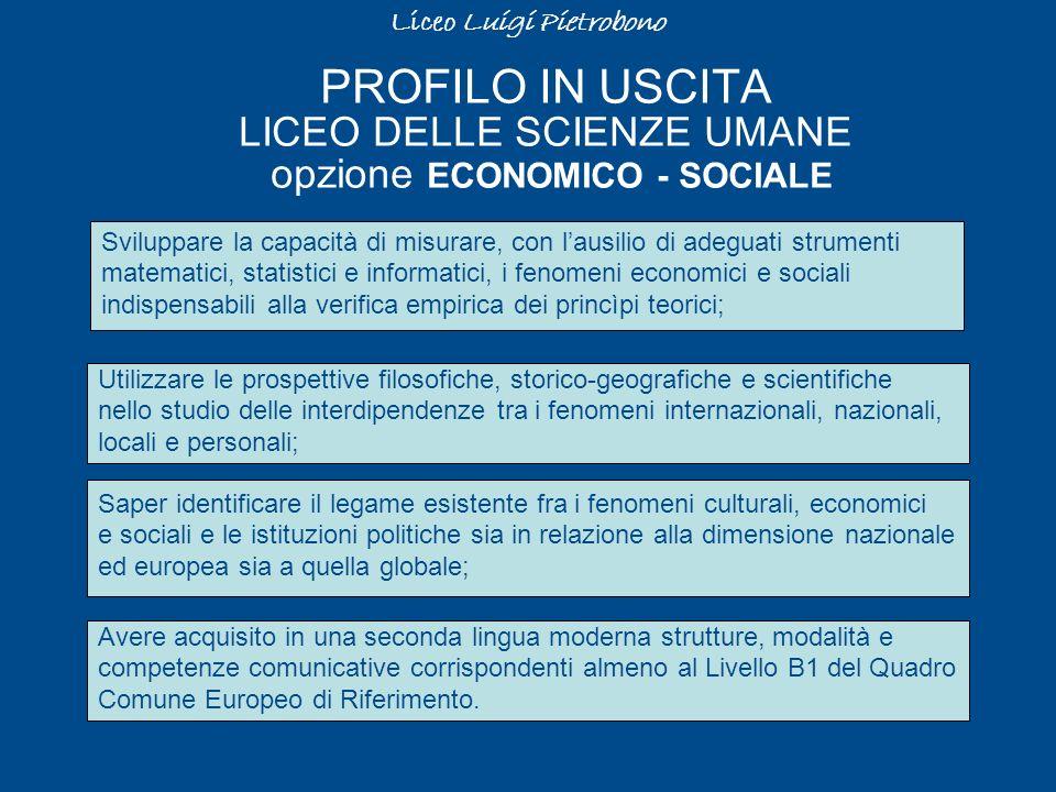 Sviluppare la capacità di misurare, con lausilio di adeguati strumenti matematici, statistici e informatici, i fenomeni economici e sociali indispensa