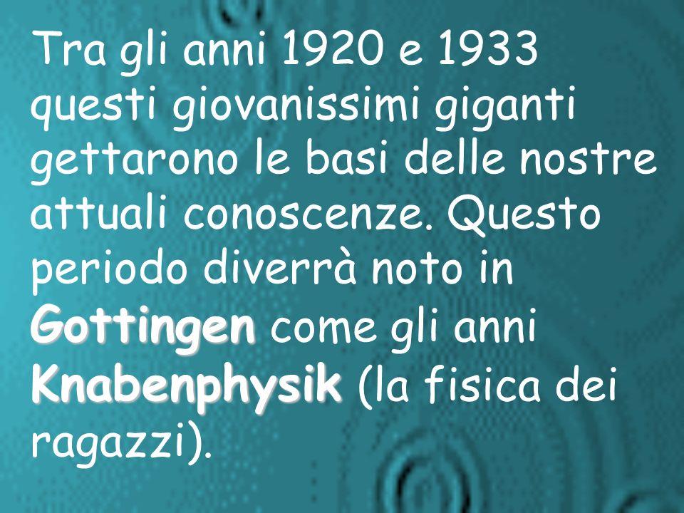 Pauli, Dirac, Heisenberg, Fermi, Jordan. Gli anni 1900-1902 videro la nascita di cinque GRANDI che hanno gettato le basi delle nuove conoscenze in fis