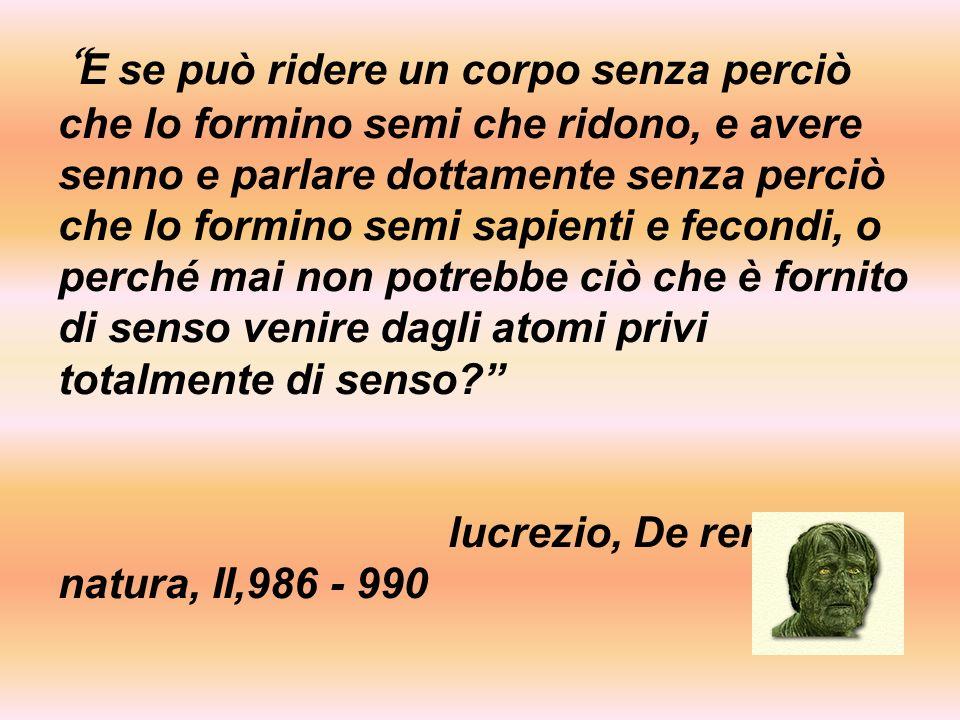 Bisogna arrivare allinizio del600 quando il filosofo e scienziato francese Pierre Gassendi lesse il poema di Lucrezio ed esortò vari dotti in tutta Europa a fare altrettanto