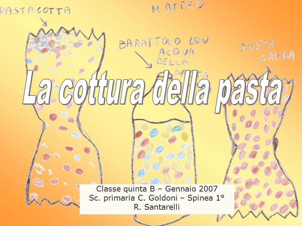 Classe quinta B – Gennaio 2007 Sc. primaria C. Goldoni – Spinea 1° R. Santarelli