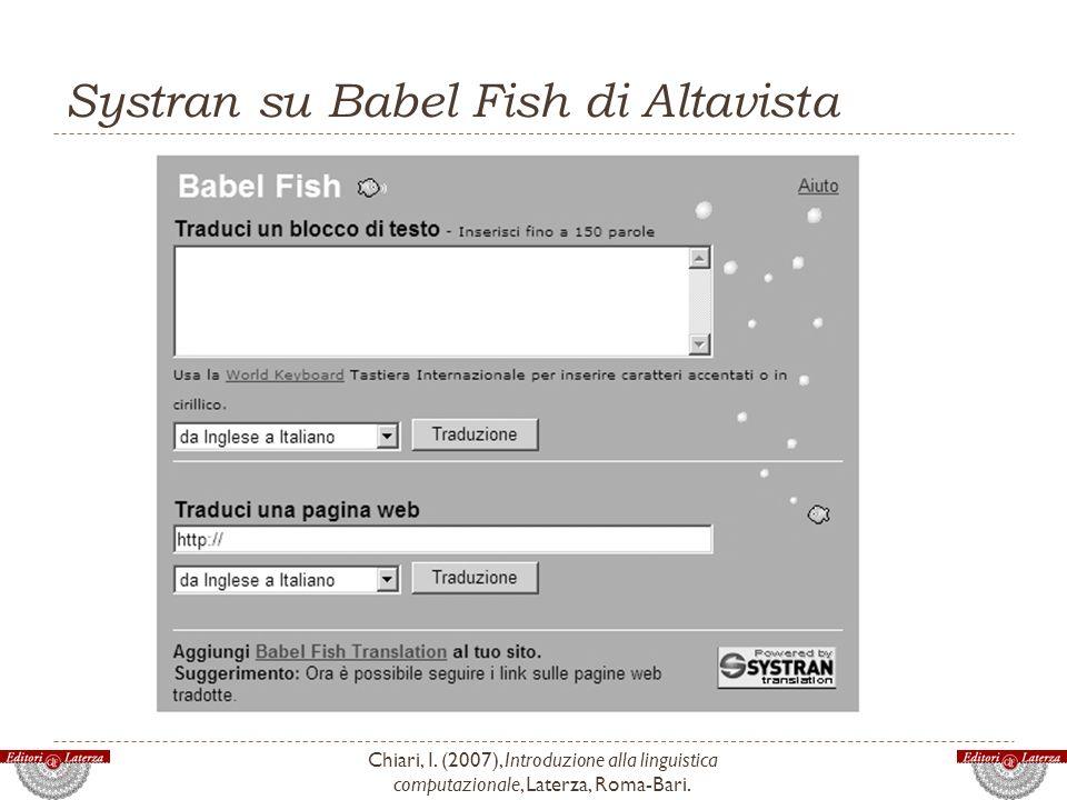 Systran su Babel Fish di Altavista Chiari, I. (2007), Introduzione alla linguistica computazionale, Laterza, Roma-Bari.
