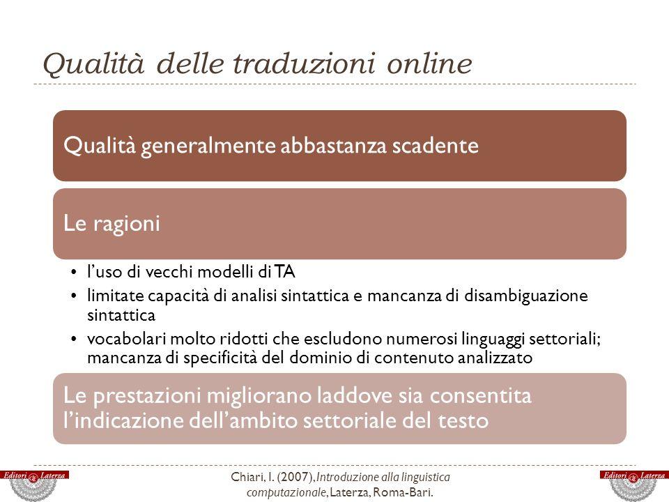 Qualità delle traduzioni online Chiari, I. (2007), Introduzione alla linguistica computazionale, Laterza, Roma-Bari. Qualità generalmente abbastanza s