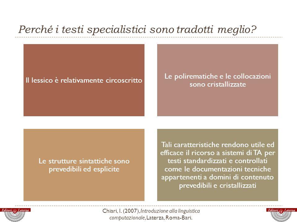 Perché i testi specialistici sono tradotti meglio? Chiari, I. (2007), Introduzione alla linguistica computazionale, Laterza, Roma-Bari. Il lessico è r