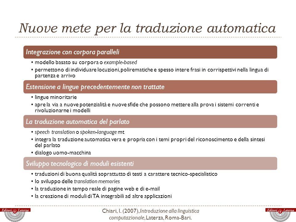 Nuove mete per la traduzione automatica Chiari, I. (2007), Introduzione alla linguistica computazionale, Laterza, Roma-Bari. Integrazione con corpora