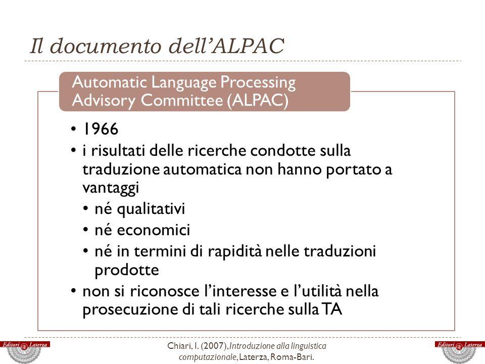 Il documento dellALPAC Chiari, I. (2007), Introduzione alla linguistica computazionale, Laterza, Roma-Bari. 1966 i risultati delle ricerche condotte s