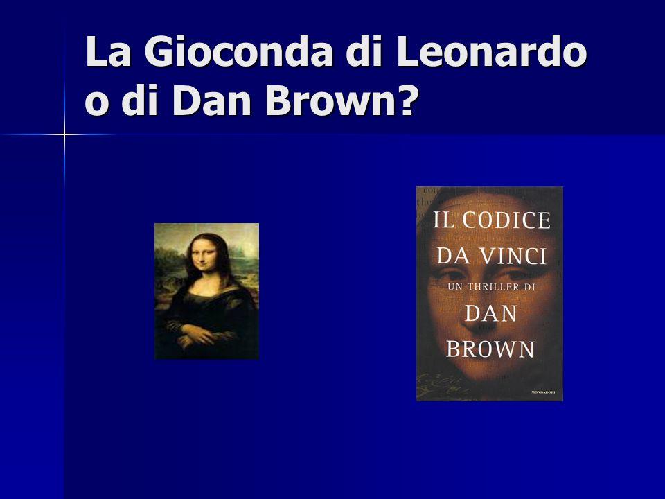 La Gioconda di Leonardo o di Dan Brown?