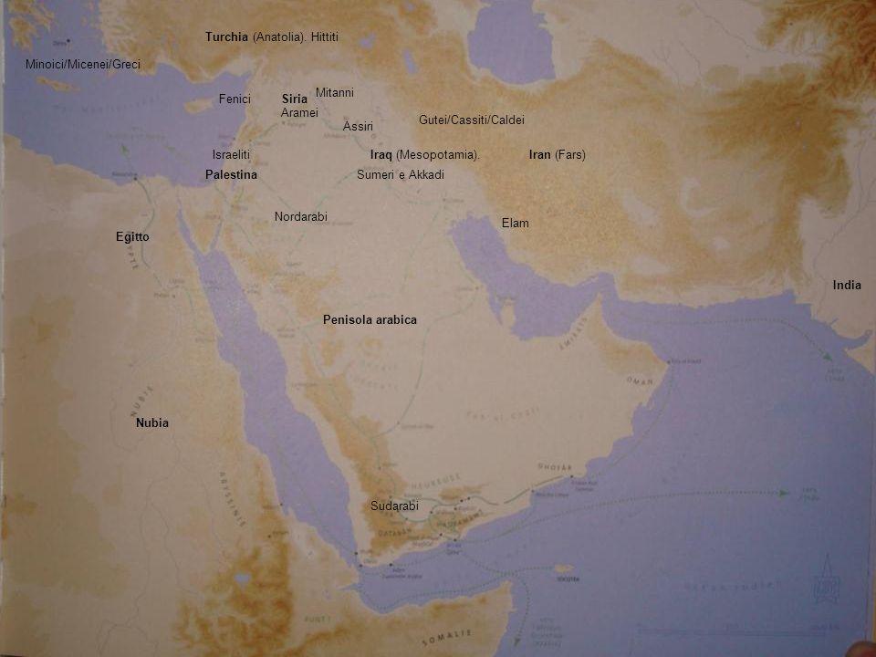 Turchia (Anatolia). Hittiti Iran (Fars) Elam Egitto Iraq (Mesopotamia). SiriaFenici Israeliti Sumeri e Akkadi Aramei Mitanni Gutei/Cassiti/Caldei Nord