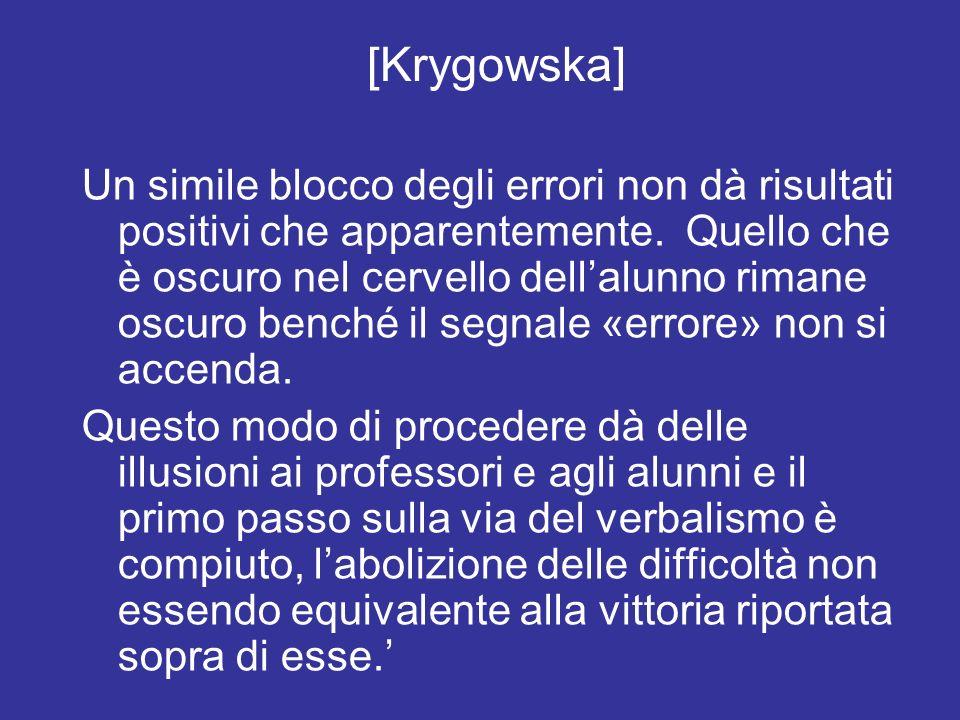 [Krygowska] Un simile blocco degli errori non dà risultati positivi che apparentemente.