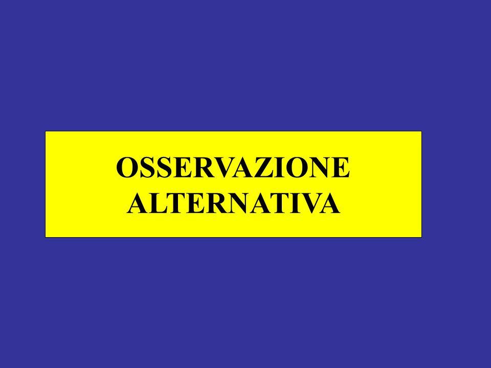 OSSERVAZIONE ALTERNATIVA