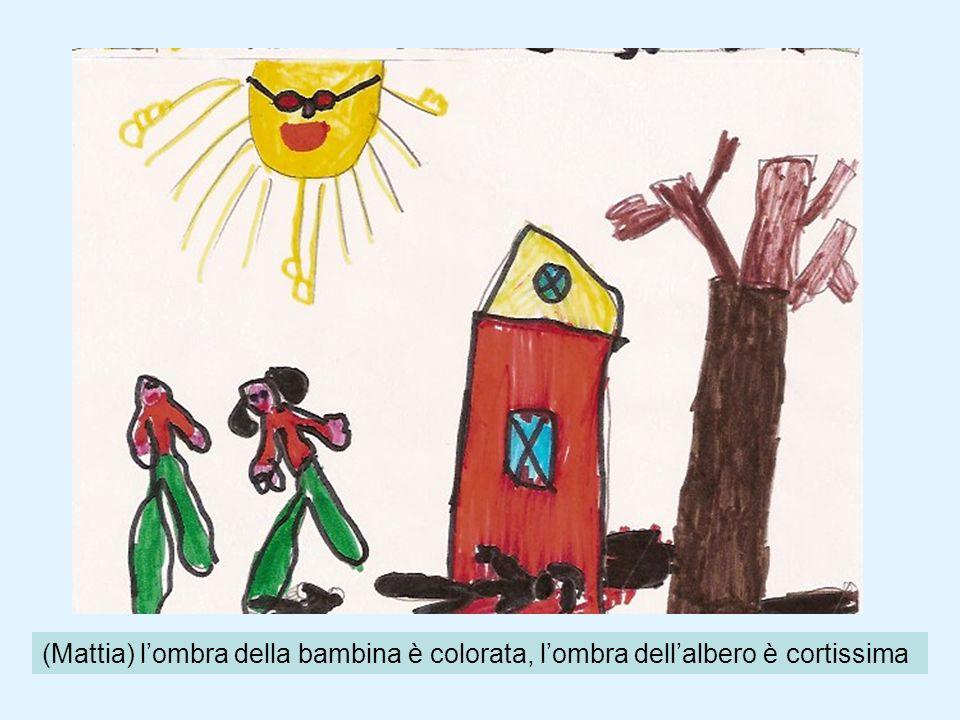 (Mattia) lombra della bambina è colorata, lombra dellalbero è cortissima