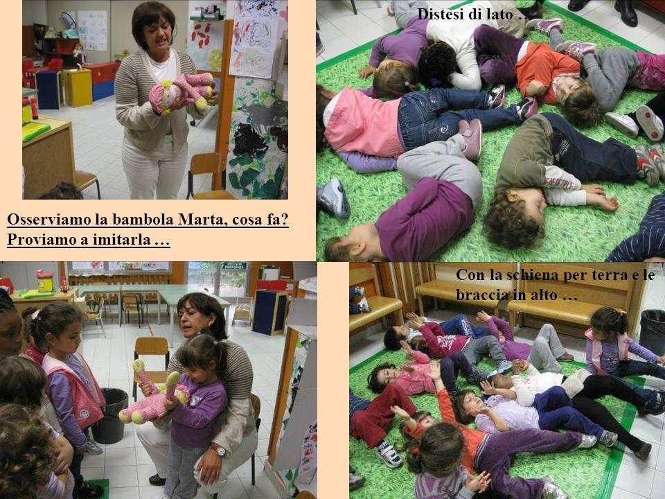 Osserviamo la bambola Marta, cosa fa.