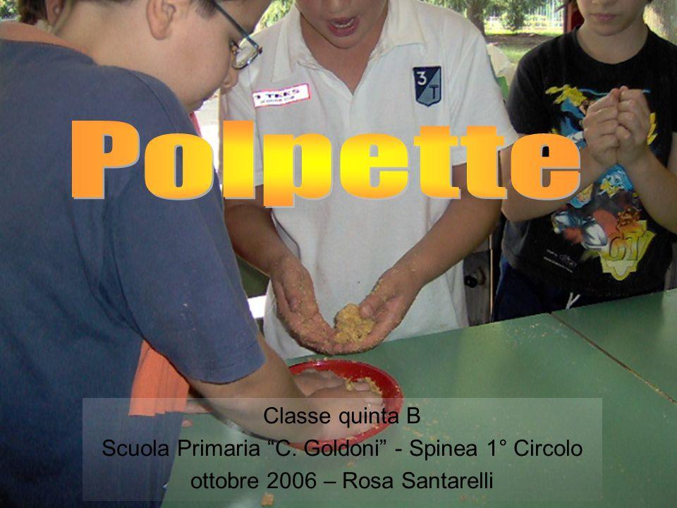 Classe quinta B Scuola Primaria C. Goldoni - Spinea 1° Circolo ottobre 2006 – Rosa Santarelli