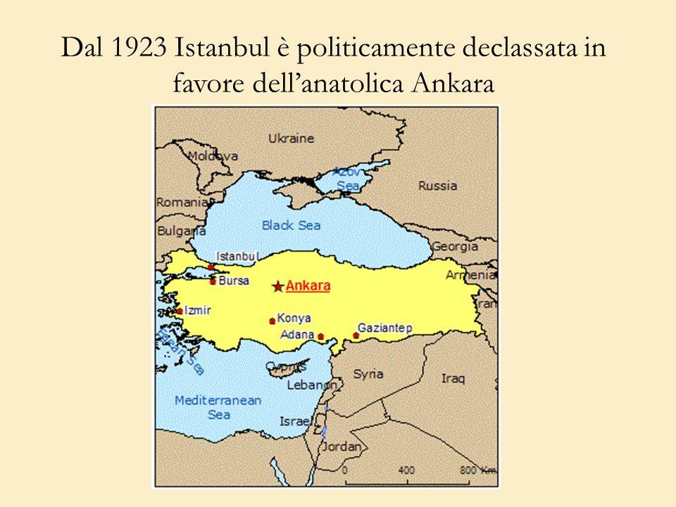 Dal 1923 Istanbul è politicamente declassata in favore dellanatolica Ankara