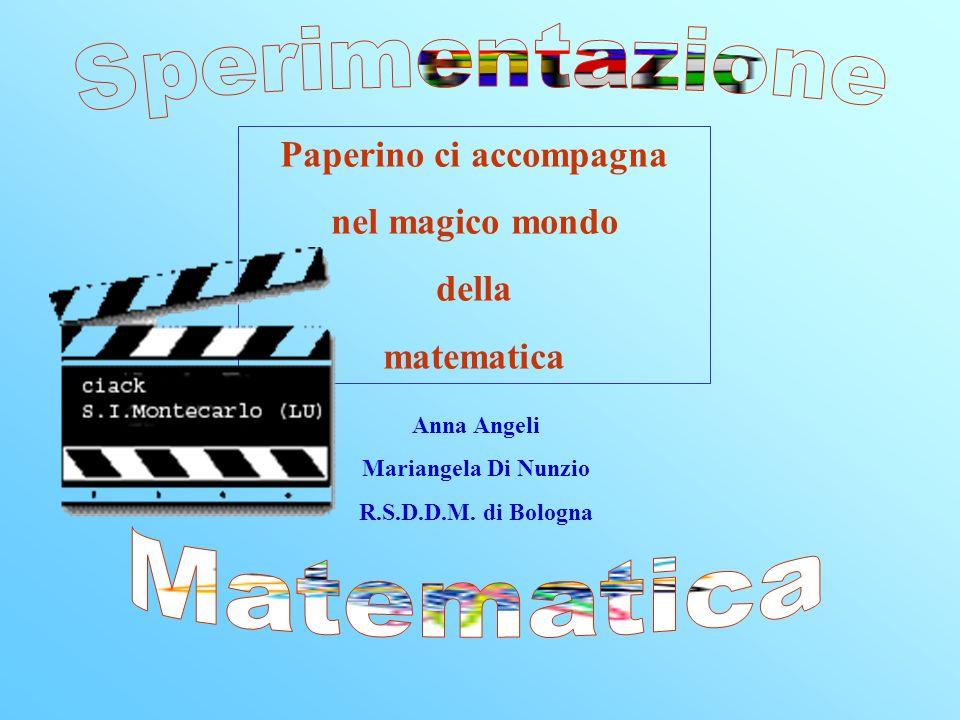 Paperino ci accompagna nel magico mondo della matematica Anna Angeli Mariangela Di Nunzio R.S.D.D.M.