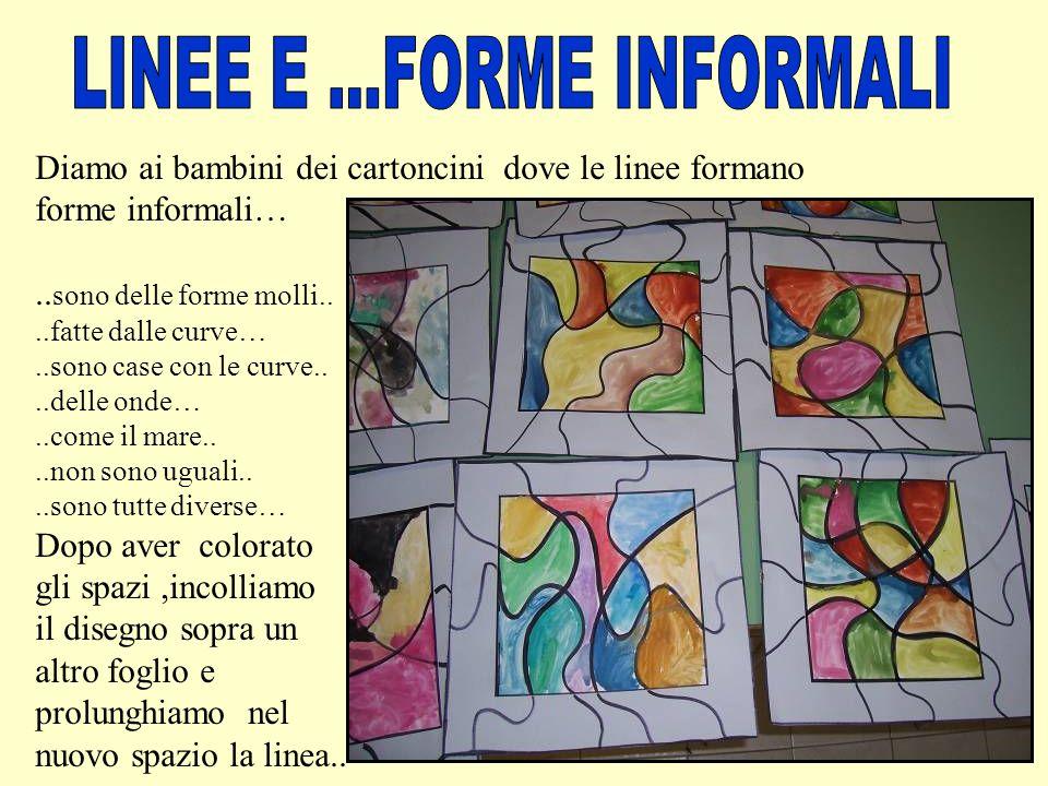 Diamo ai bambini dei cartoncini dove le linee formano forme informali….. sono delle forme molli....fatte dalle curve…..sono case con le curve....delle