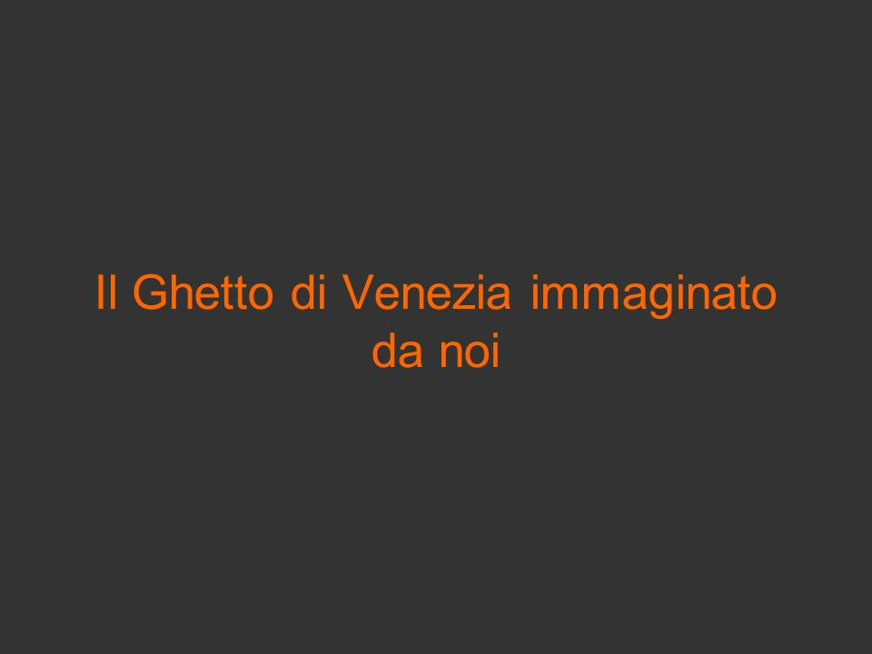 Il Ghetto di Venezia immaginato da noi