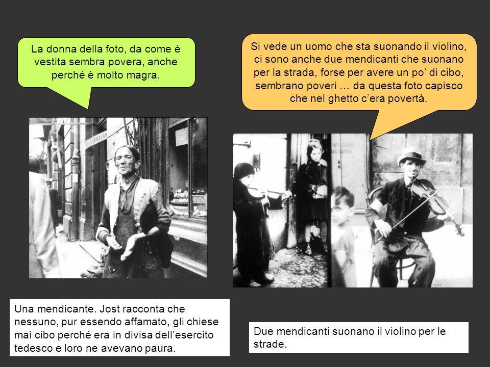 Una mendicante. Jost racconta che nessuno, pur essendo affamato, gli chiese mai cibo perché era in divisa dellesercito tedesco e loro ne avevano paura
