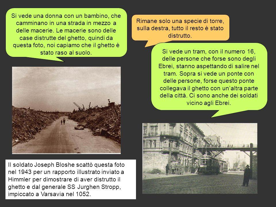 Il soldato Joseph Bloshe scattò questa foto nel 1943 per un rapporto illustrato inviato a Himmler per dimostrare di aver distrutto il ghetto e dal gen