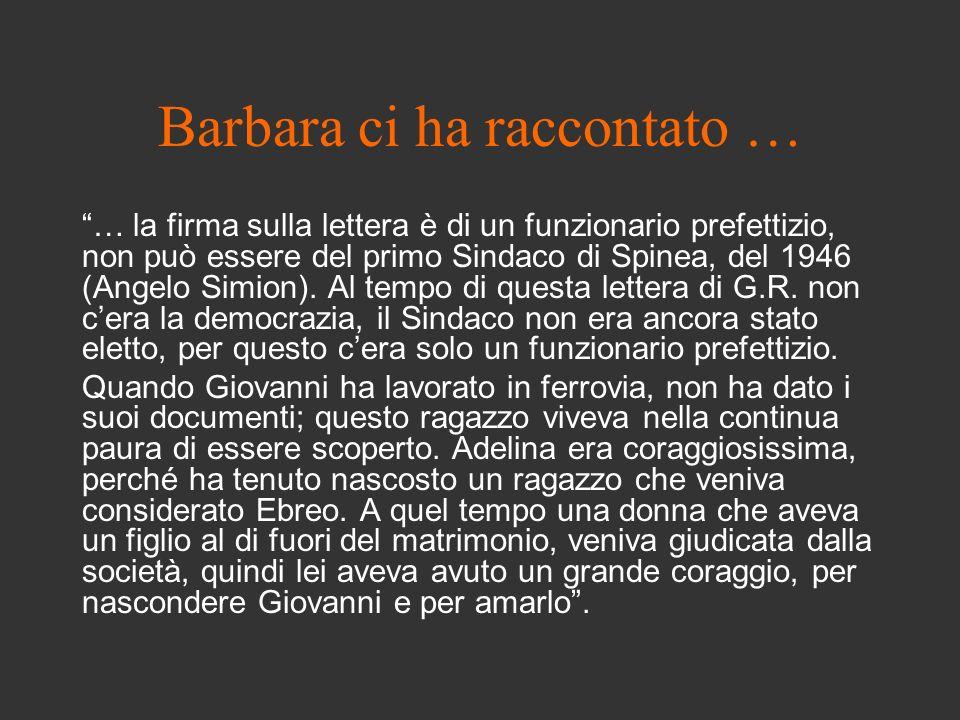 Barbara ci ha raccontato … … la firma sulla lettera è di un funzionario prefettizio, non può essere del primo Sindaco di Spinea, del 1946 (Angelo Simi