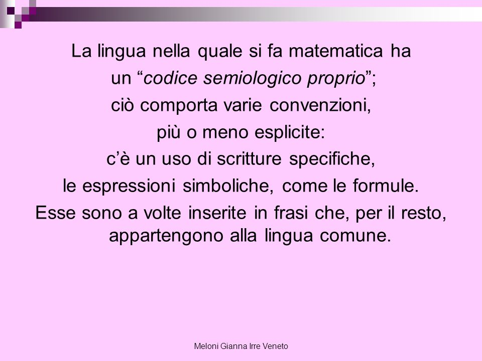 Meloni Gianna Irre Veneto La lingua nella quale si fa matematica ha un codice semiologico proprio; ciò comporta varie convenzioni, più o meno esplicit