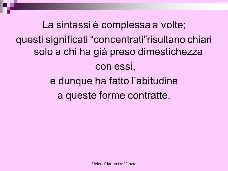 Meloni Gianna Irre Veneto La sintassi è complessa a volte; questi significati concentratirisultano chiari solo a chi ha già preso dimestichezza con es