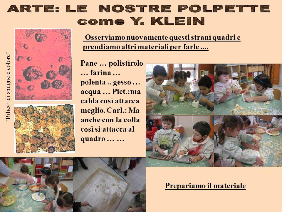 Prepariamo il materiale Pane … polistirolo … farina … polenta..