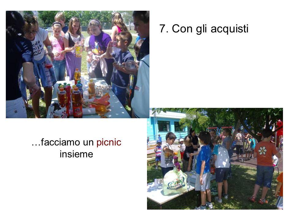 7. Con gli acquisti …facciamo un picnic insieme