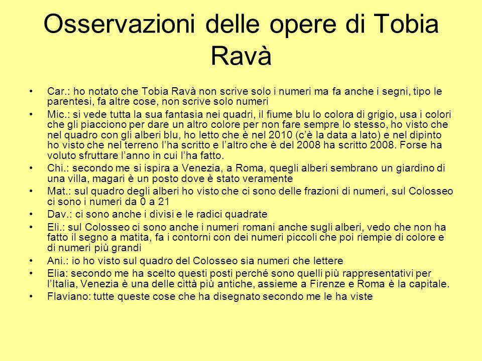 Osservazioni delle opere di Tobia Ravà Car.: ho notato che Tobia Ravà non scrive solo i numeri ma fa anche i segni, tipo le parentesi, fa altre cose,