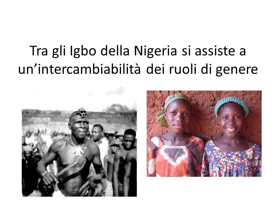 Tra gli Igbo della Nigeria si assiste a unintercambiabilità dei ruoli di genere