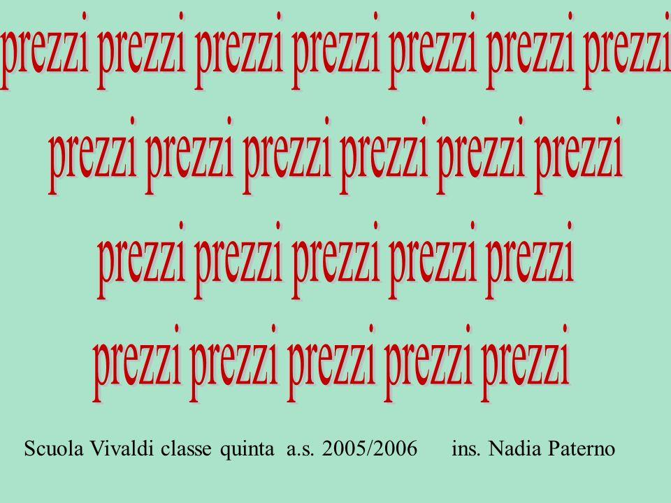 Scuola Vivaldi classe quinta a.s. 2005/2006 ins. Nadia Paterno