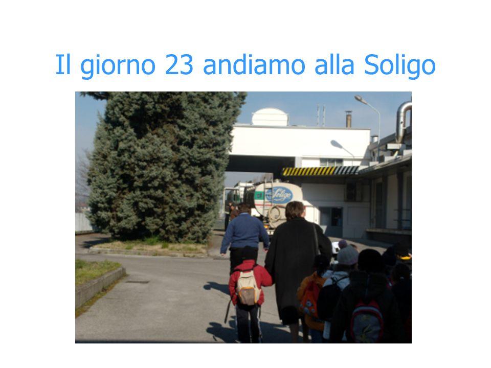 Il giorno 23 andiamo alla Soligo
