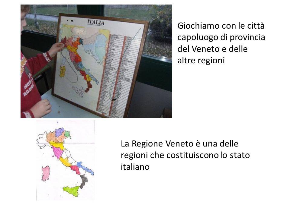La Regione Veneto è una delle regioni che costituiscono lo stato italiano Giochiamo con le città capoluogo di provincia del Veneto e delle altre regio